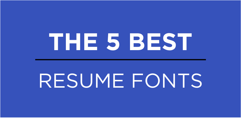 the 5 best resume fonts - Best Resume Font