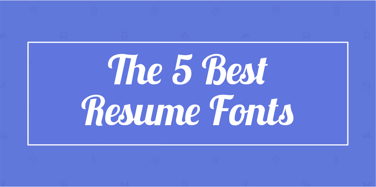 the 5 best resume fonts localwise
