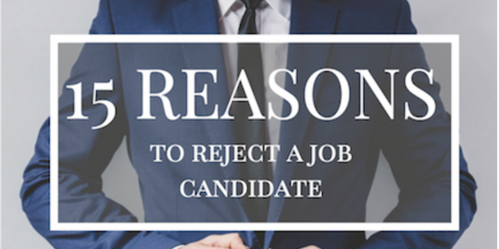 15 Reasons to Reject a Job Candidate - Localwise